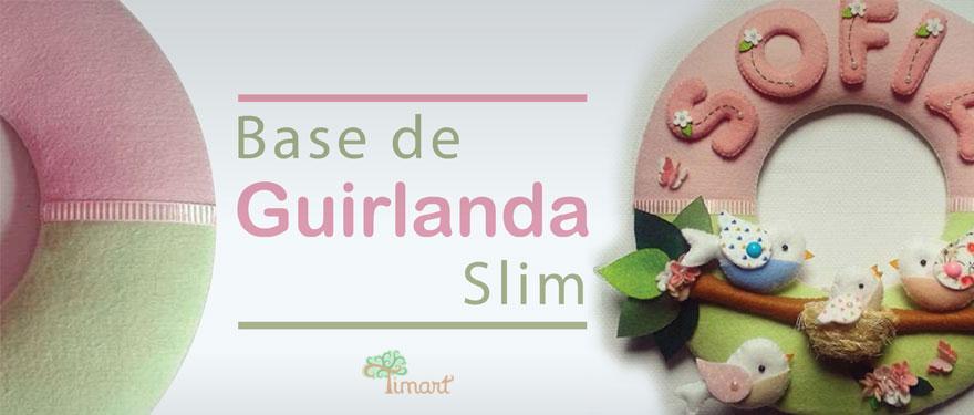 Base de Guirlanda Slim