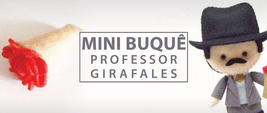 Mini Buquê – Prof Girafales