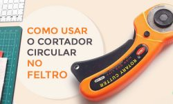 Como usar o cortador circular no feltro