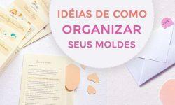 Idéias de como organizar seus moldes