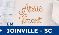 Ateliê Timart em Joinville – SC