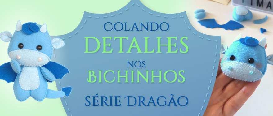 Colando detalhes nos Bichinhos – Série Dragão