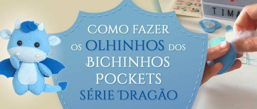 Como fazer os olhinhos dos Bichinhos Pockets – Série Dragão