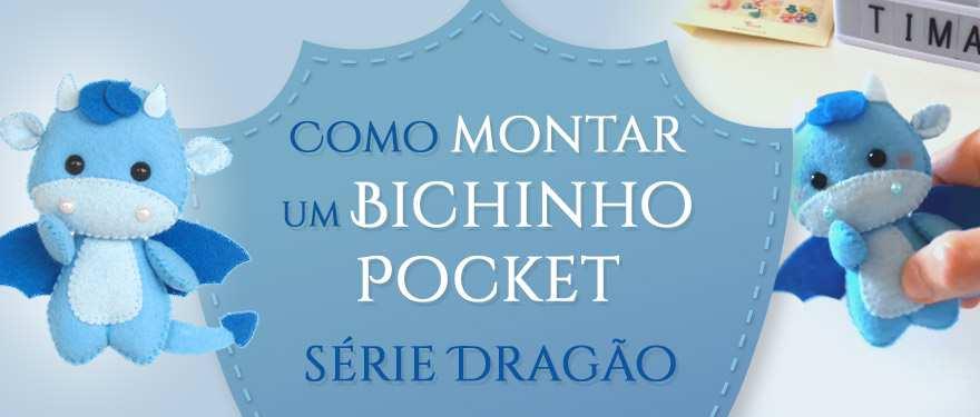 Como montar um Bichinho Pocket – Série Dragão