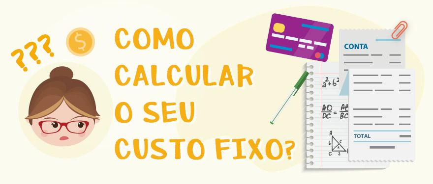 Como calcular o seu custo fixo? (contas do ateliê)
